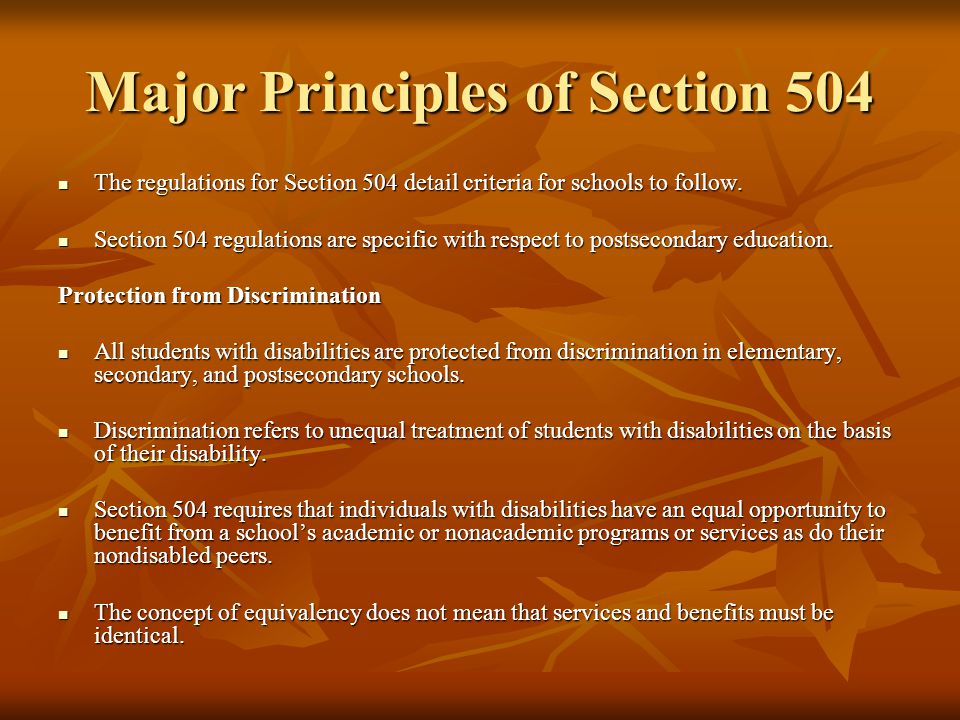 Major Principles of Section 504 Physical Accessibility: Physical Accessibility: School academic and nonacademic programs, structures, and activities must be physically accessible to students with disabilities.