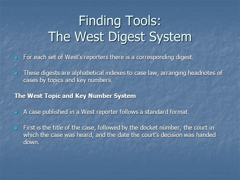 Finding Tools: The West Digest System The West Topic and Key Number System, cont.