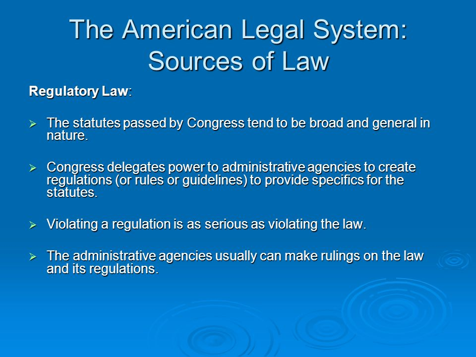 The American Legal System: Sources of Law Case Law: Case law refers to the published opinions of judges that arise from court cases where they interpret statutes, regulations, and constitutional provisions.