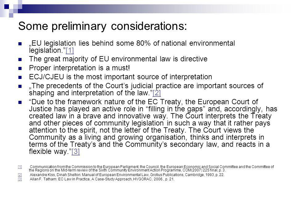 In reality, the Court has generally interpreted regulations related to environmental protection in a broad way (emphasis added by the author), where possible making decisions at the environments advantage, and being innovative in the interest of improving current regulations.