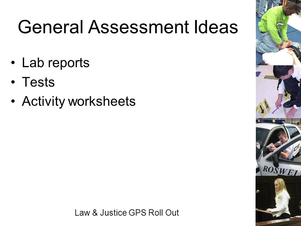 Law & Justice GPS Roll Out General Assessment Ideas Lab reports Tests Activity worksheets