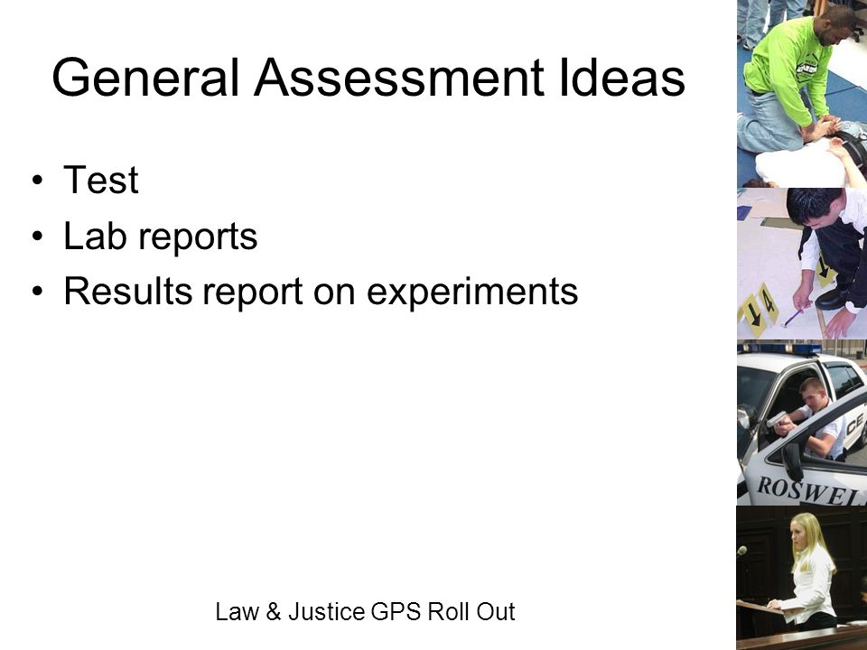 Law & Justice GPS Roll Out General Assessment Ideas Test Lab reports Results report on experiments