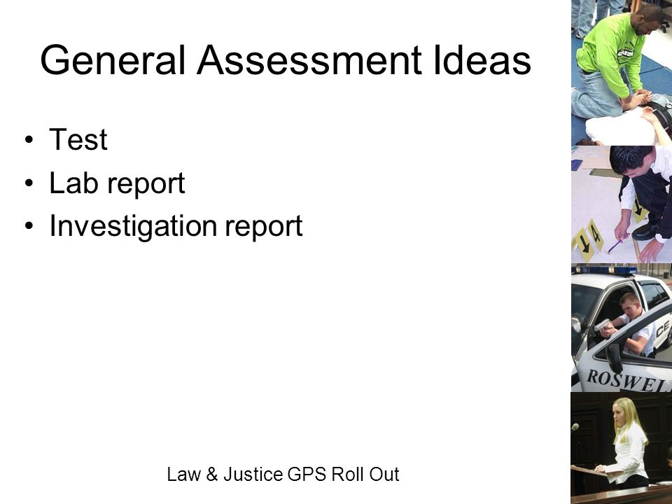 Law & Justice GPS Roll Out General Assessment Ideas Test Lab report Investigation report