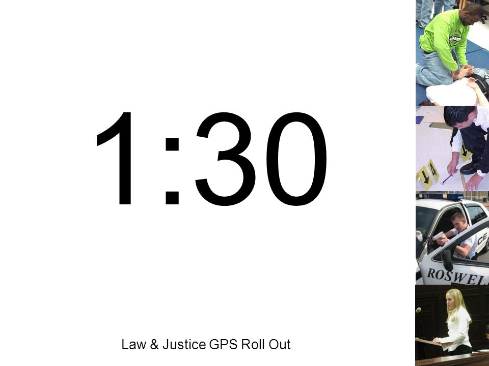 Law & Justice GPS Roll Out 1:30