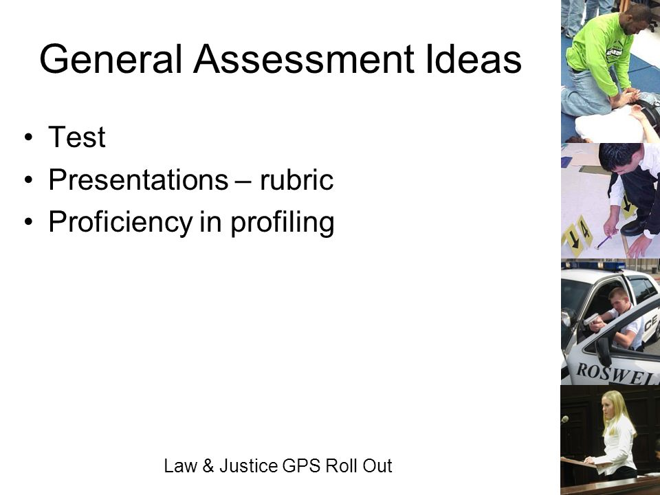 Law & Justice GPS Roll Out General Assessment Ideas Test Presentations – rubric Proficiency in profiling