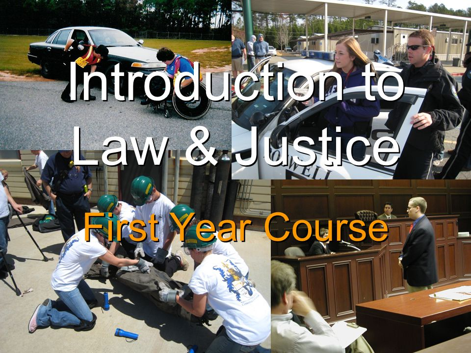 Introduction to Law & Justice First Year Course