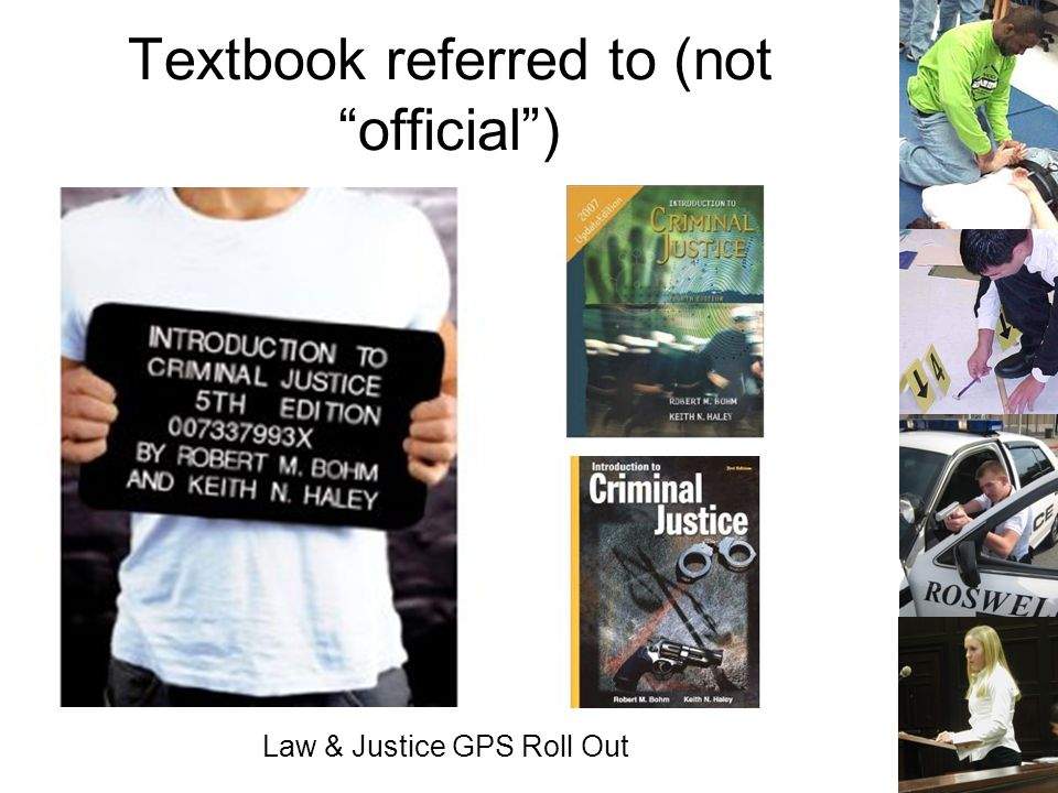 Law & Justice GPS Roll Out Textbook referred to (not official)