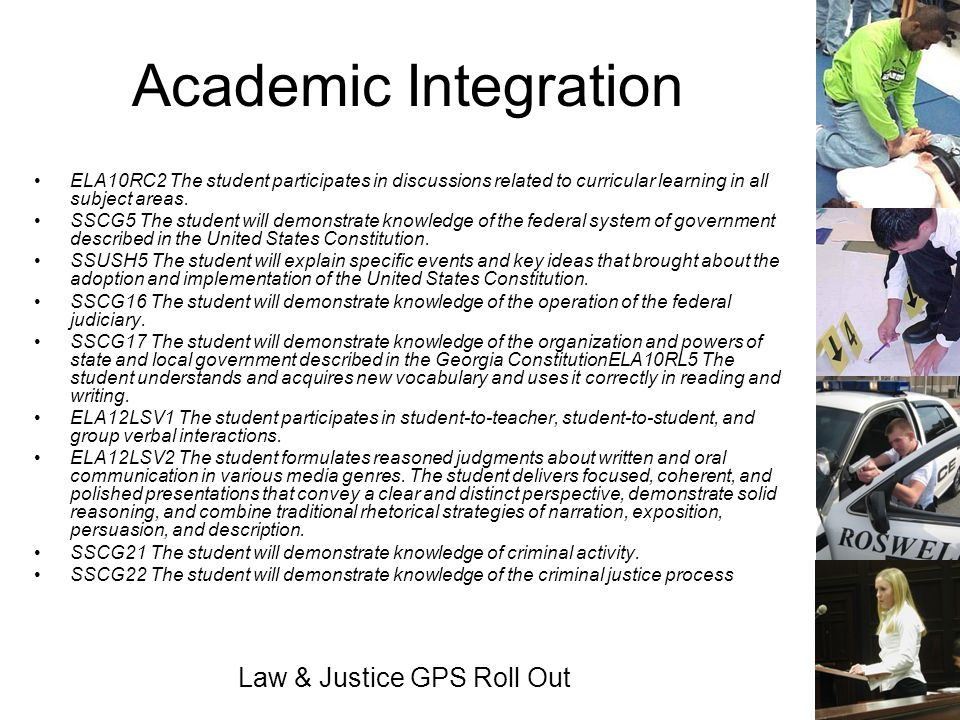 Law & Justice GPS Roll Out Academic Integration ELA10RC2 The student participates in discussions related to curricular learning in all subject areas.