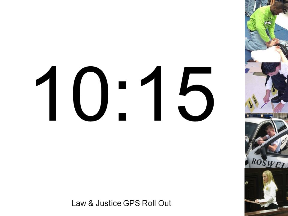 Law & Justice GPS Roll Out 10:15