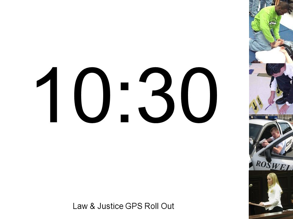 Law & Justice GPS Roll Out 10:30
