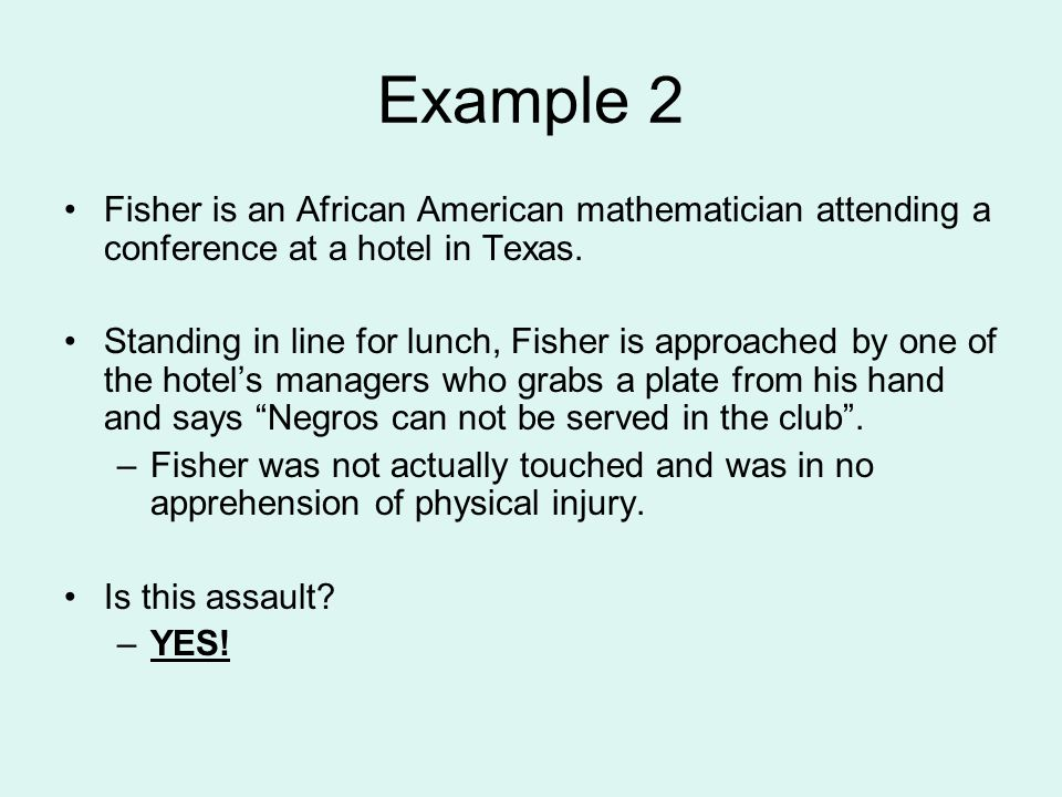 Example 2 Fisher is an African American mathematician attending a conference at a hotel in Texas.