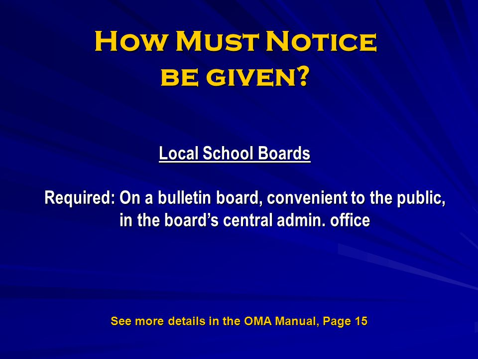 How Must Notice be given? Local School Boards Required: On a bulletin board, convenient to the public, in the boards central admin. office See more de