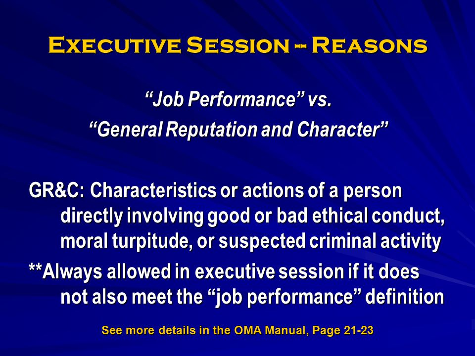 Executive Session -- Reasons Job Performance vs. General Reputation and Character GR&C: Characteristics or actions of a person directly involving good