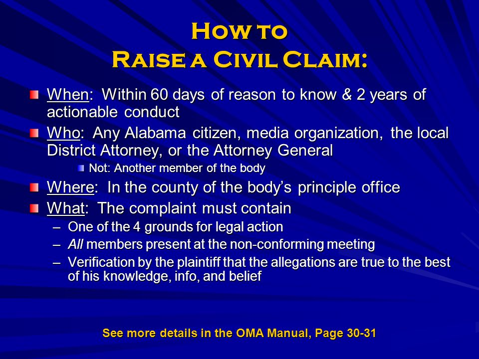 How to Raise a Civil Claim: When: Within 60 days of reason to know & 2 years of actionable conduct Who: Any Alabama citizen, media organization, the l