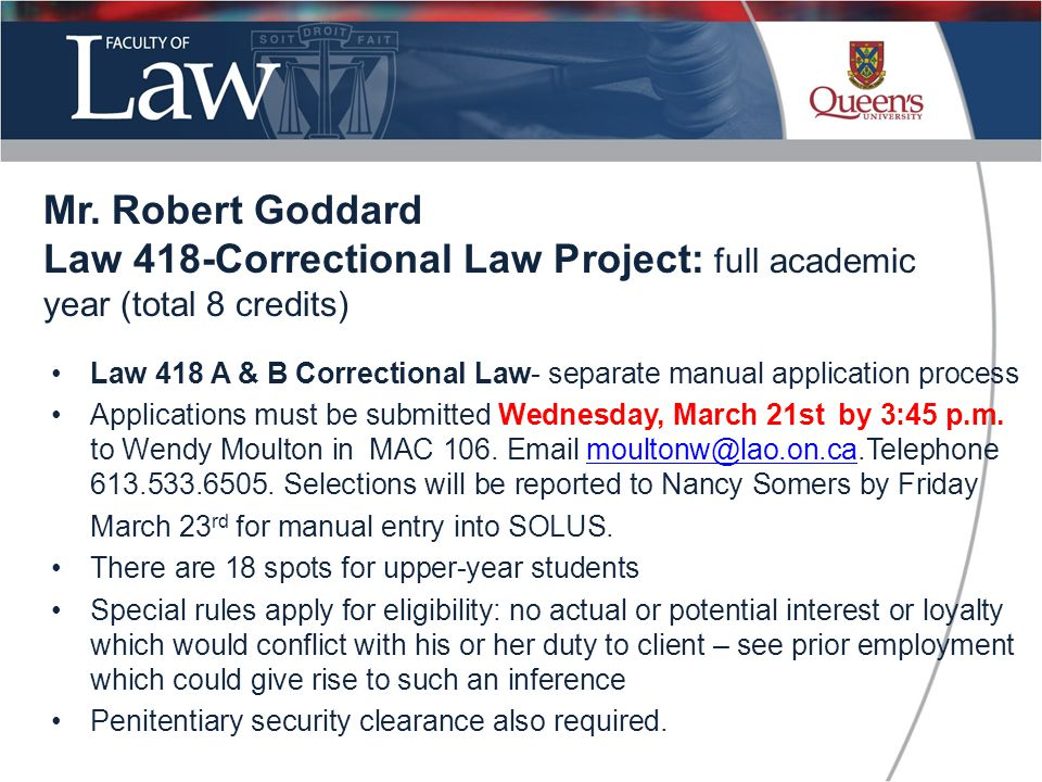 Law 418 A & B Correctional Law- separate manual application process Applications must be submitted Wednesday, March 21st by 3:45 p.m.