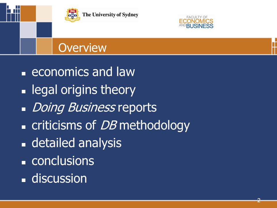 2 Overview economics and law legal origins theory Doing Business reports criticisms of DB methodology detailed analysis conclusions discussion