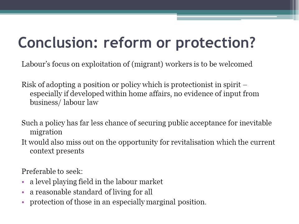 Conclusion: reform or protection.