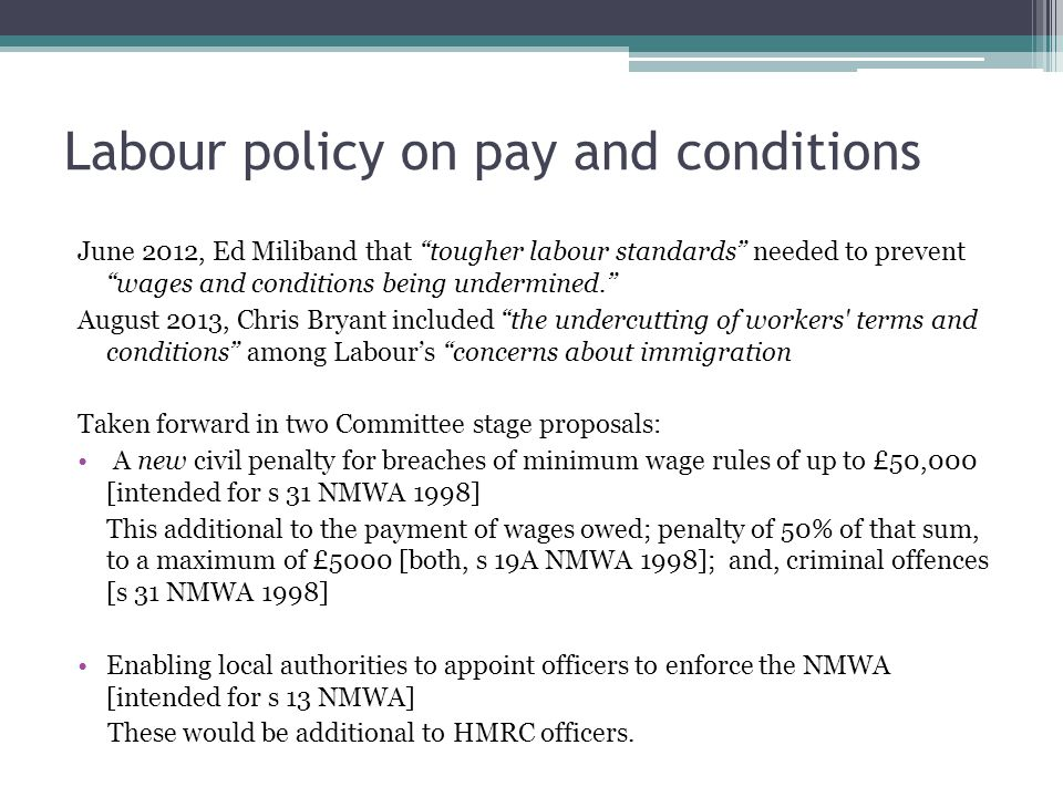 Labour policy on pay and conditions June 2012, Ed Miliband that tougher labour standards needed to prevent wages and conditions being undermined.