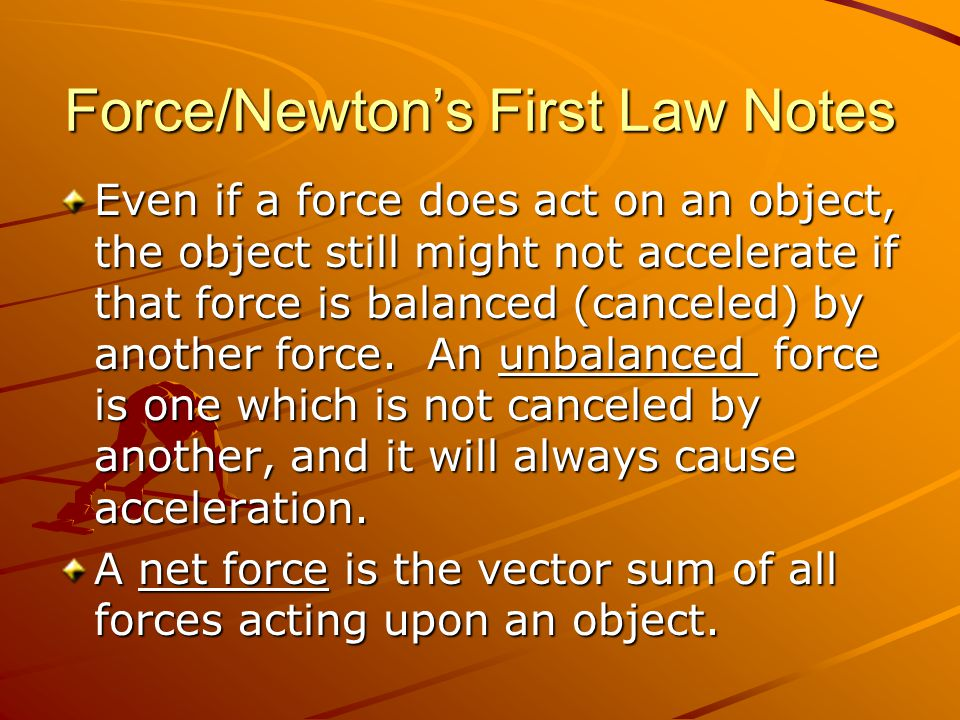 Force/Newtons First Law Notes Equilibrium is a situation in which all forces balance out and the net force is zero.