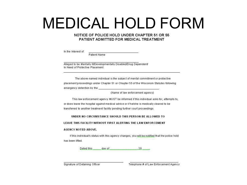 MEDICAL HOLD FORM