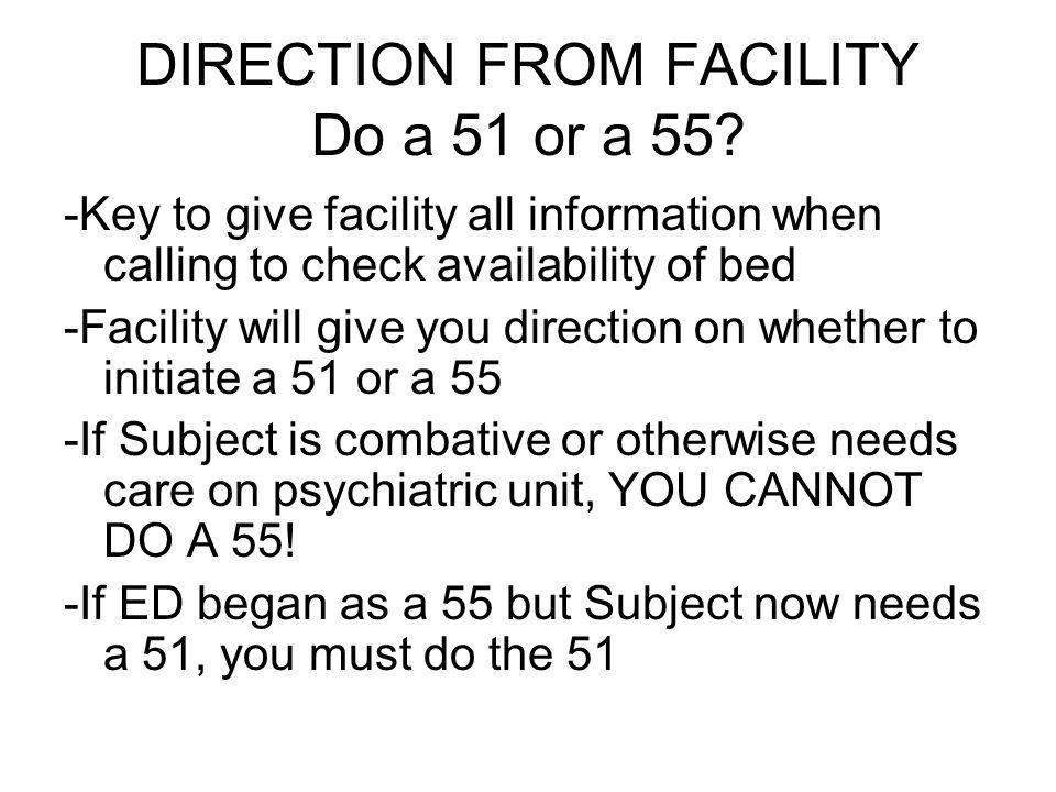DIRECTION FROM FACILITY Do a 51 or a 55.