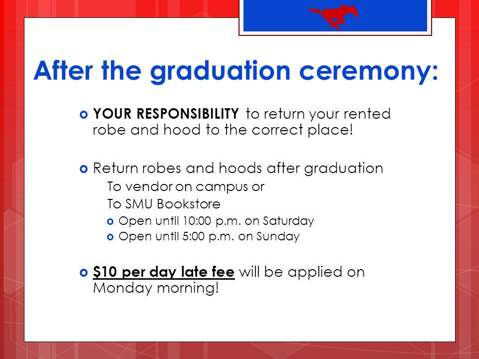 After the graduation ceremony: YOUR RESPONSIBILITY to return your rented robe and hood to the correct place! Return robes and hoods after graduation T