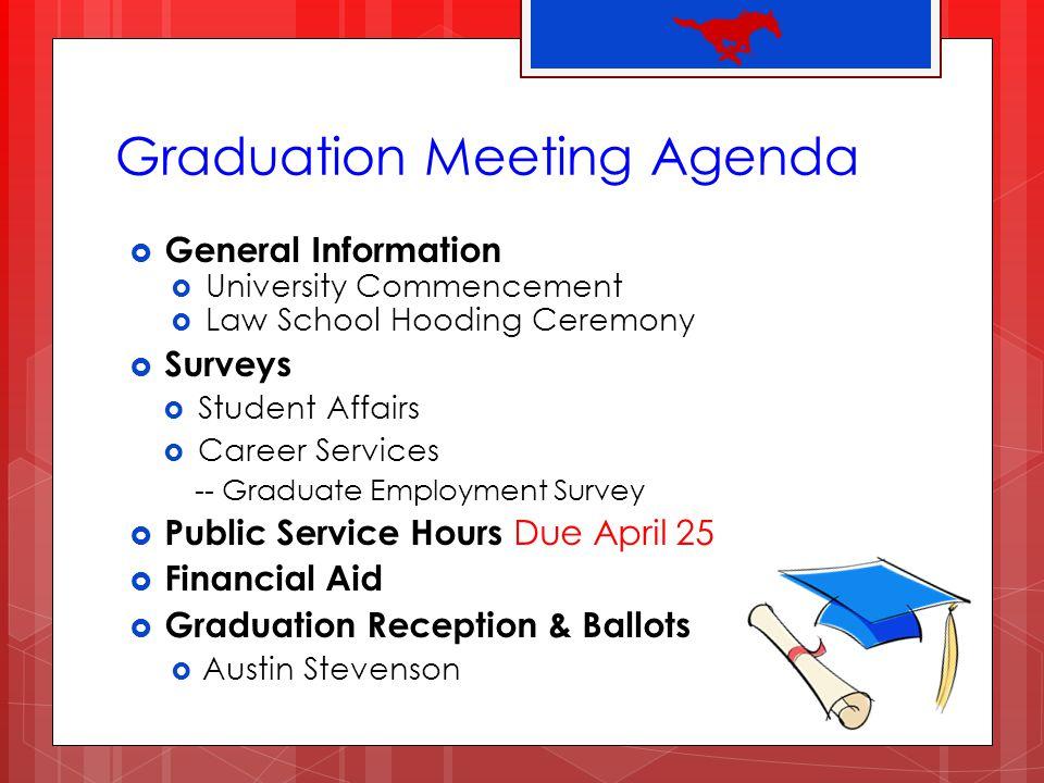 Graduation Meeting Agenda General Information University Commencement Law School Hooding Ceremony Surveys Student Affairs Career Services -- Graduate