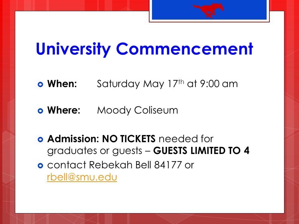 University Commencement Procedure : Line up with Law School Students – signs will be posted Law students assemble in the Dedman Center for Lifetime Sports at 8:15 am.
