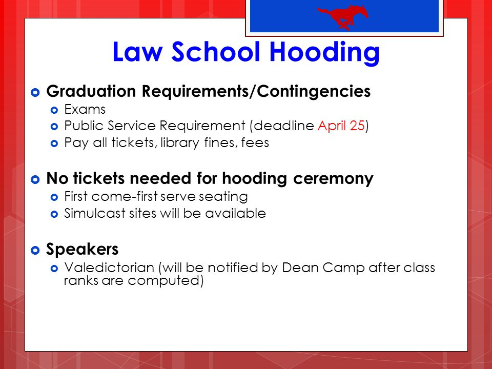 Hooding Ceremony Logistics 5:00 - 5:30 p.m.Check-in at Underwood Law Library Walsh: LL.M.