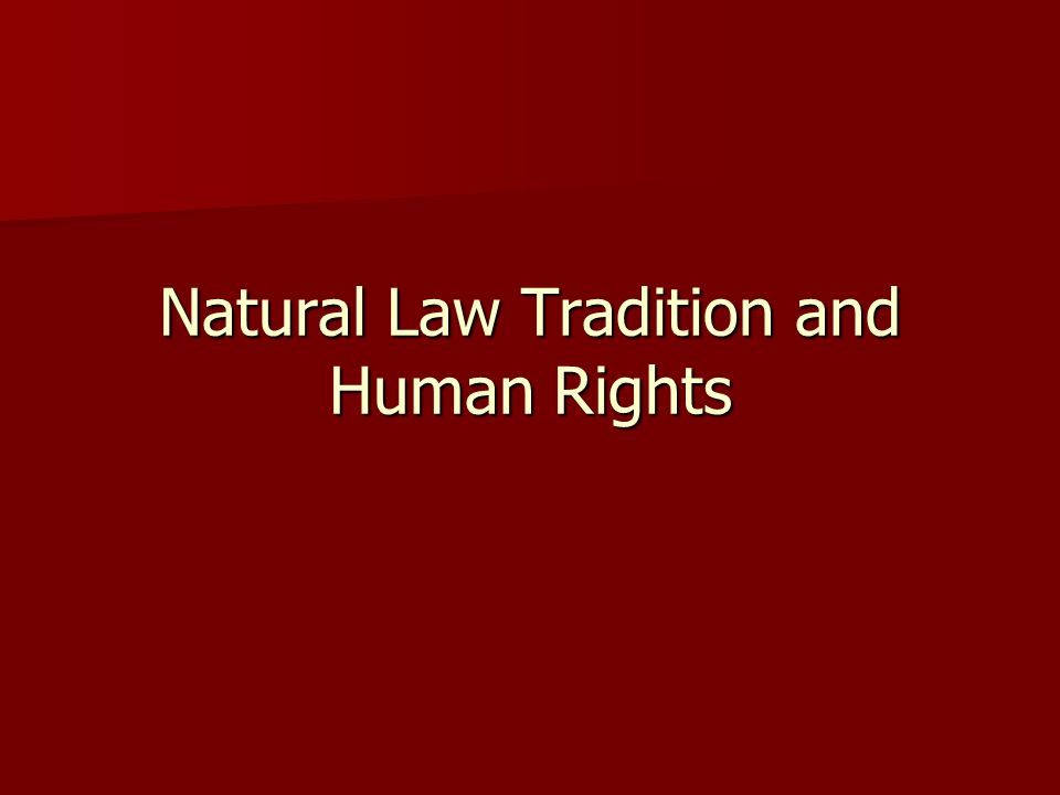 Natural Law Tradition and Human Rights