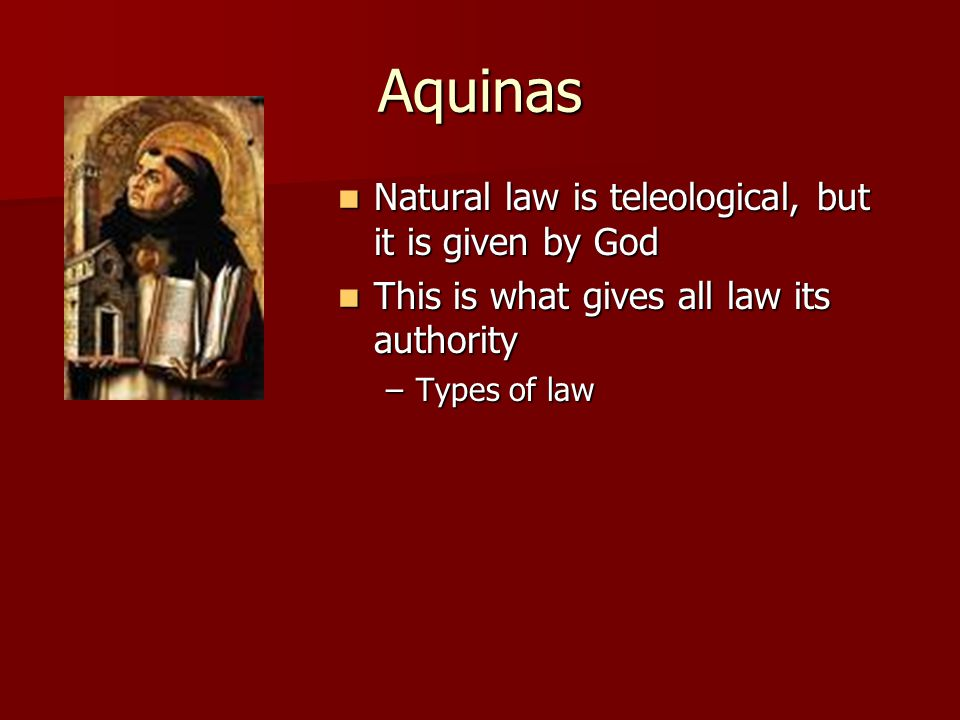 Aquinas Eternal Law Eternal Law –Divine reasons conception of things is not subject to time, so there is eternal law.