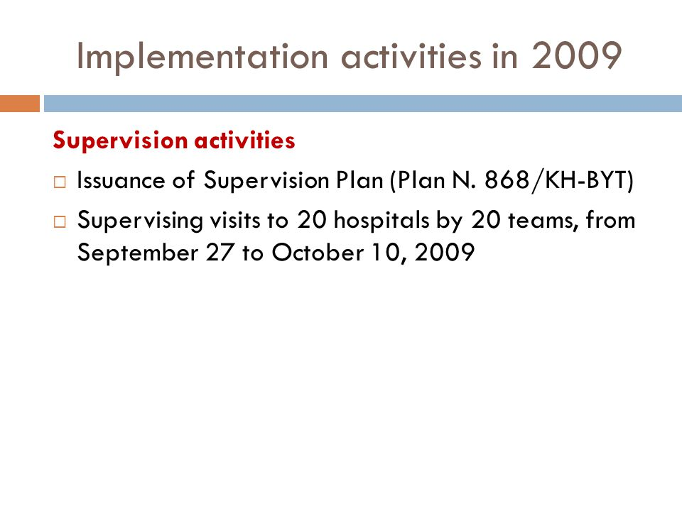 Implementation activities in 2009 Supervision activities Issuance of Supervision Plan (Plan N.