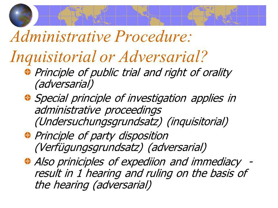 Administrative Procedure: Inquisitorial or Adversarial.