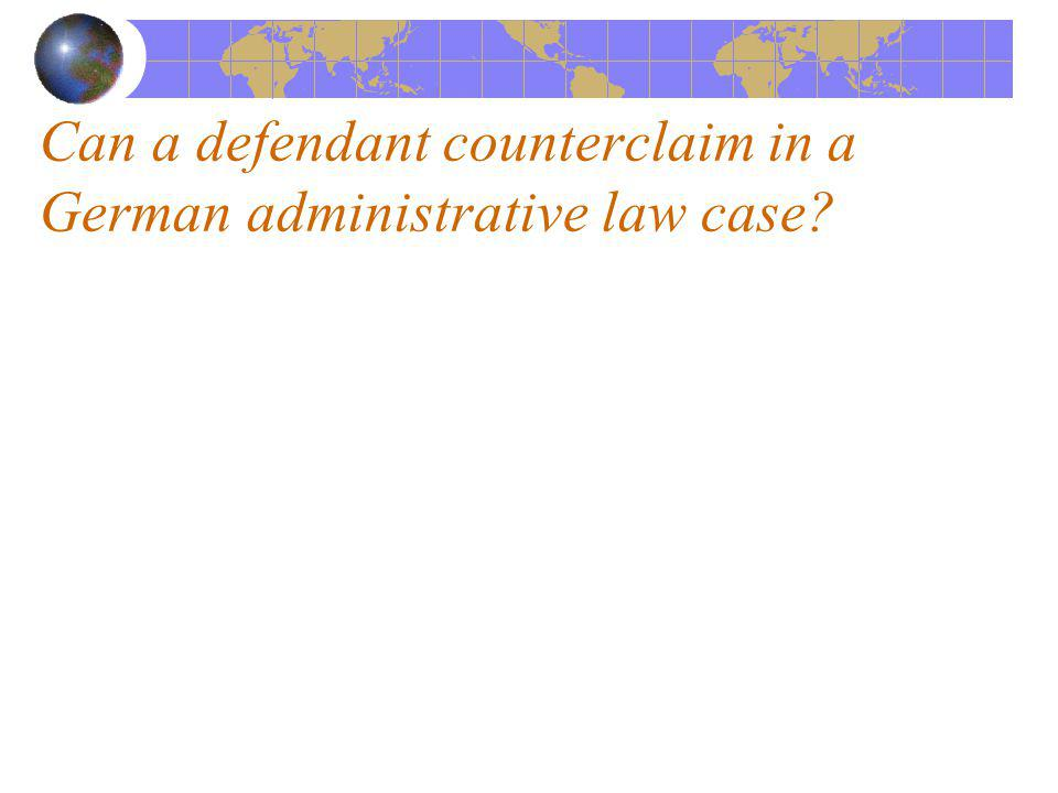 Can a defendant counterclaim in a German administrative law case?
