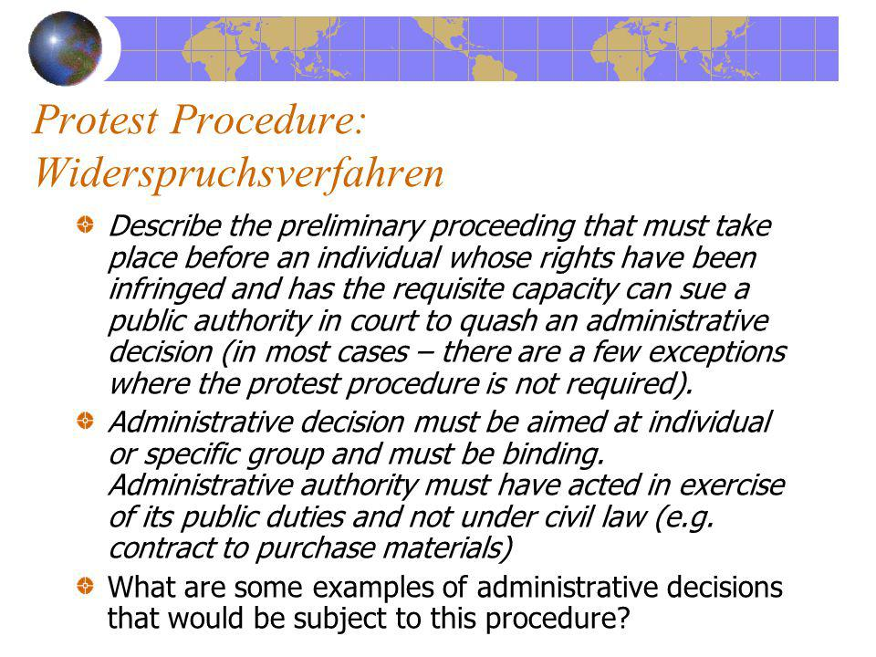 Protest Procedure: Widerspruchsverfahren Describe the preliminary proceeding that must take place before an individual whose rights have been infringe
