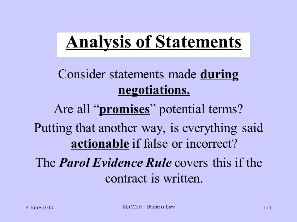 8 June 2014 BLO1105 – Business Law 171 Analysis of Statements Consider statements made during negotiations. Are all promises potential terms? Putting