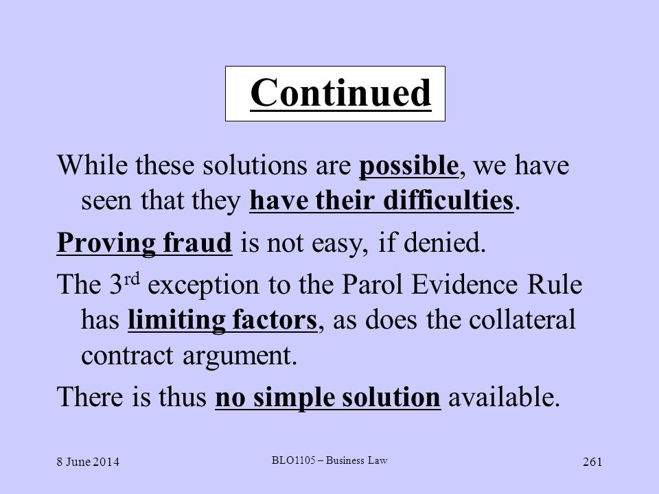 8 June 2014 BLO1105 – Business Law 261 Continued While these solutions are possible, we have seen that they have their difficulties. Proving fraud is
