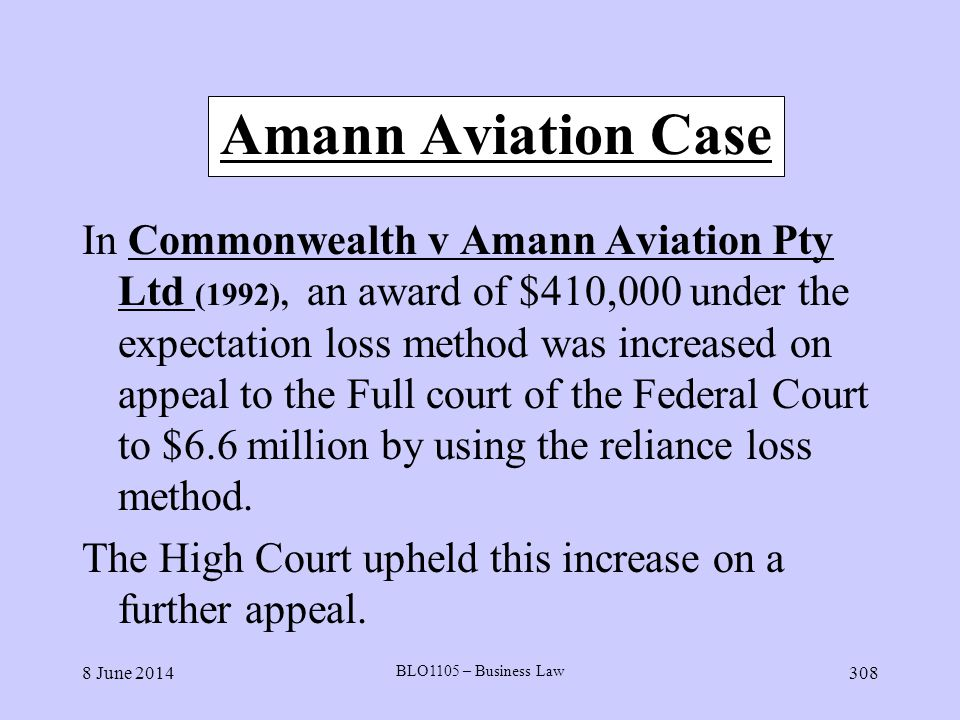 8 June 2014 BLO1105 – Business Law 308 Amann Aviation Case In Commonwealth v Amann Aviation Pty Ltd (1992), an award of $410,000 under the expectation