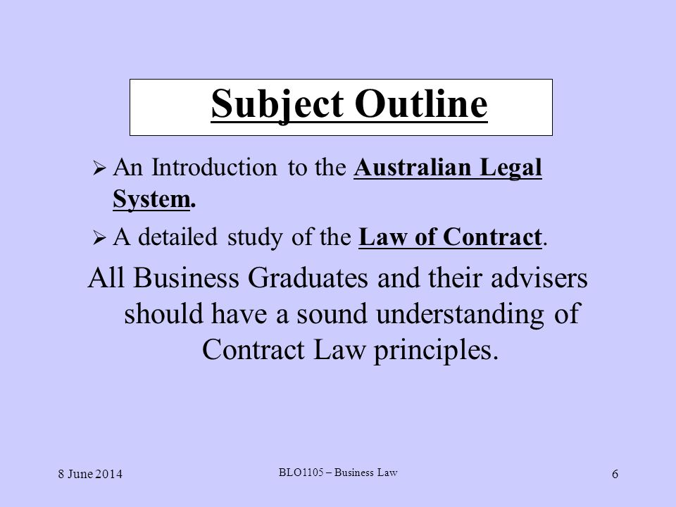 8 June 2014 BLO1105 – Business Law 57 Objective Testing The preferred method in civil trials, this method tests by reference to some outside or objective criterion or yardstick.