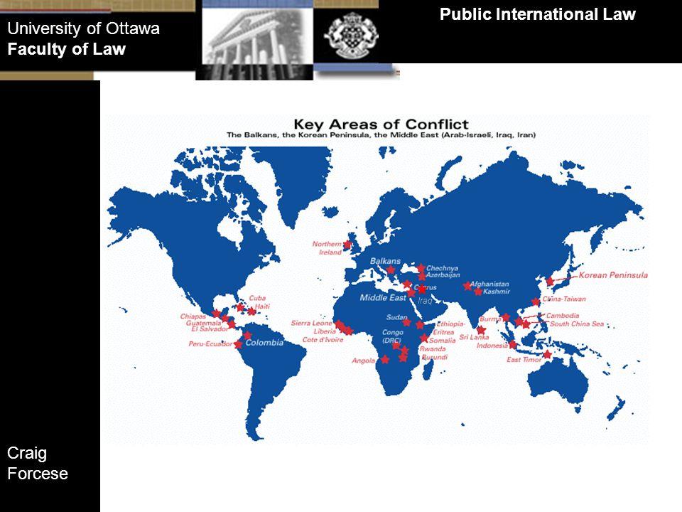 Craig Forcese Public International Law University of Ottawa Faculty of Law Main webpage: www.cforcese.cawww.cforcese.ca