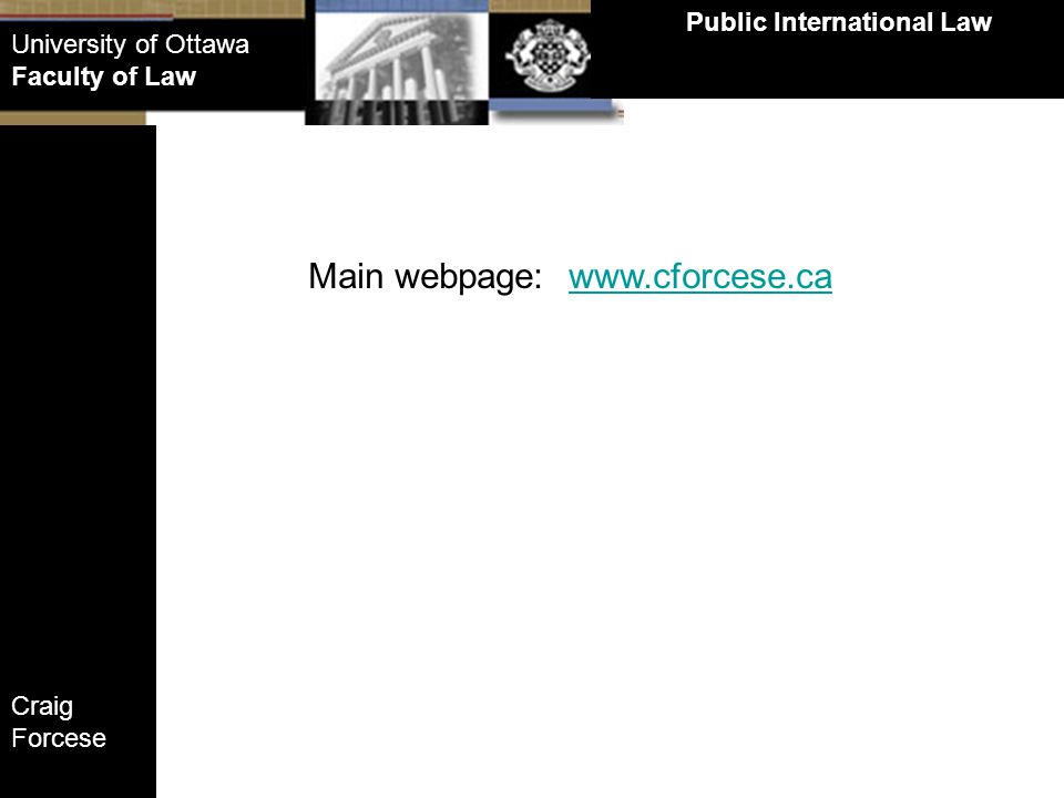 Craig Forcese Public International Law University of Ottawa Faculty of Law Second theoretical hypothesis: 2.