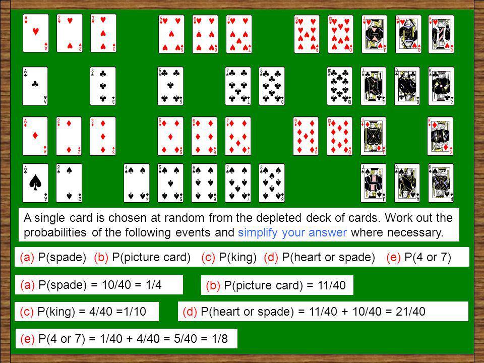 (a) P(3 or 7 or king) (b) P(heart or diamond or spade) (c) P(diamond or ace) (a) P(3 or 7 or king) = 4/52 + 4/52 + 4/52 = 12/52 = 3/13 (b) P(heart or diamond or spade) = 13/52 + 13/52 + 13/52 = 39/52 = 3/4 (c) P(diamond or ace) = 16/52 = 4/13 (events are not mutually exclusive)