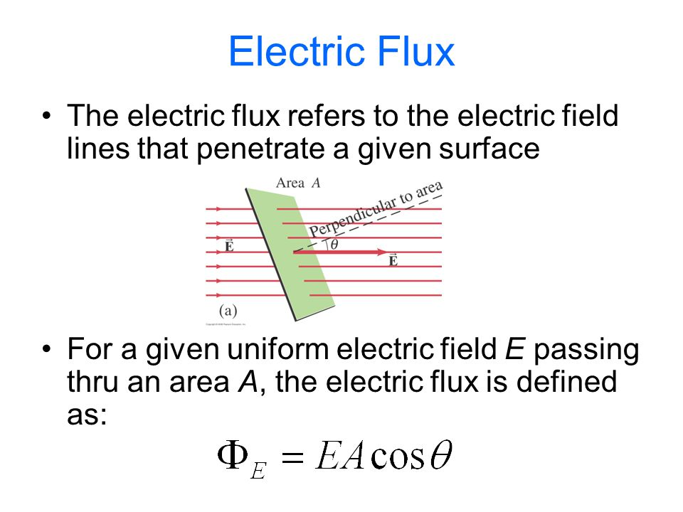 Electric Flux The electric flux refers to the electric field lines that penetrate a given surface For a given uniform electric field E passing thru an