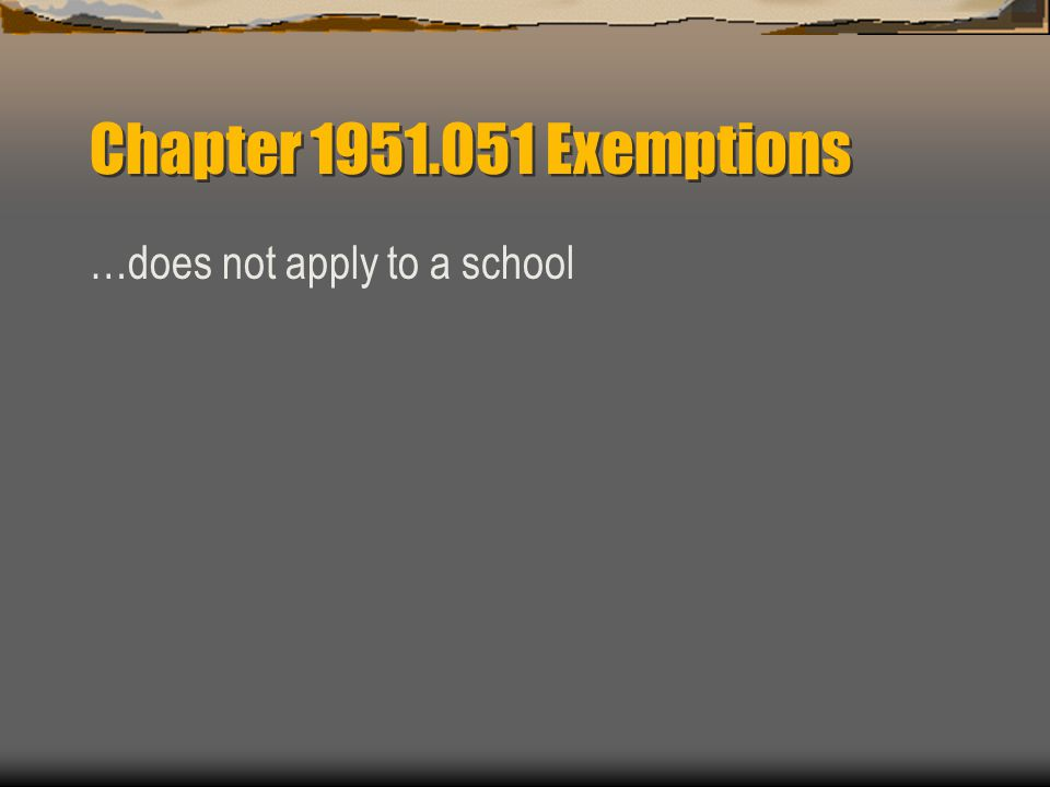 Chapter Exemptions …does not apply to a school