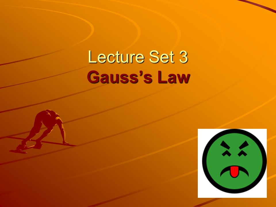Lecture Set 3 Gausss Law