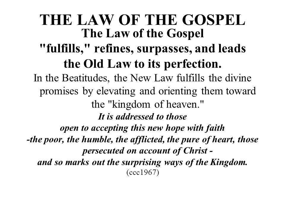 THE LAW OF THE GOSPEL The Law of the Gospel