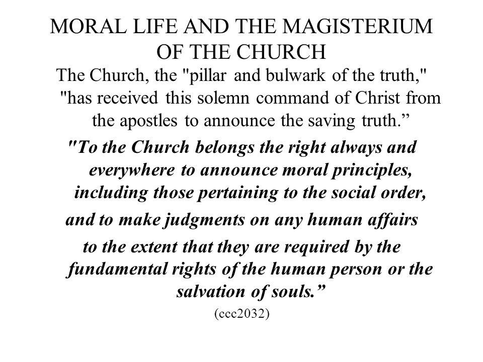MORAL LIFE AND THE MAGISTERIUM OF THE CHURCH The Church, the