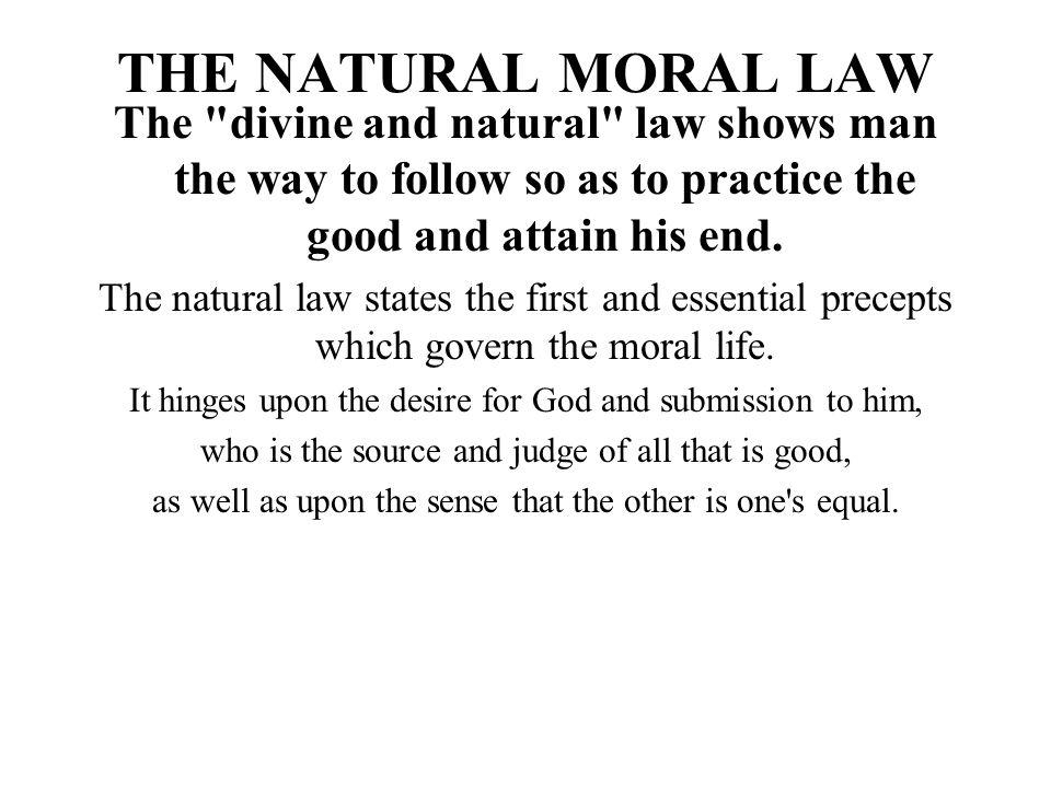 THE NATURAL MORAL LAW The