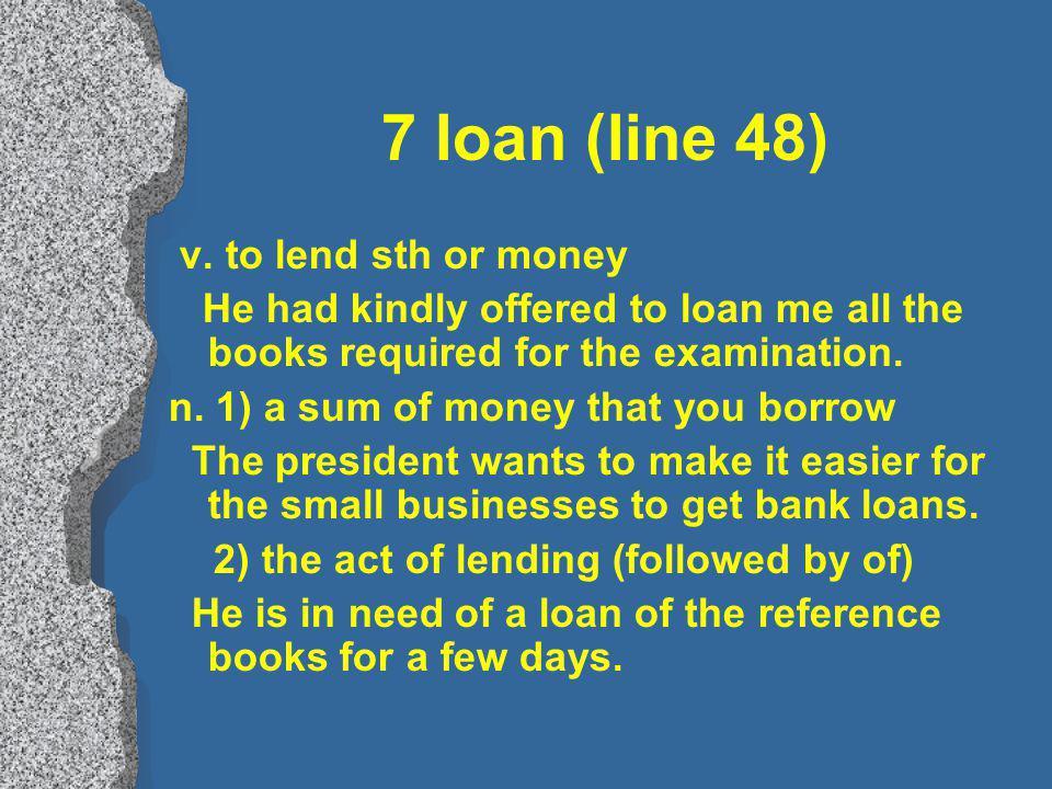 7 loan (line 48) v.