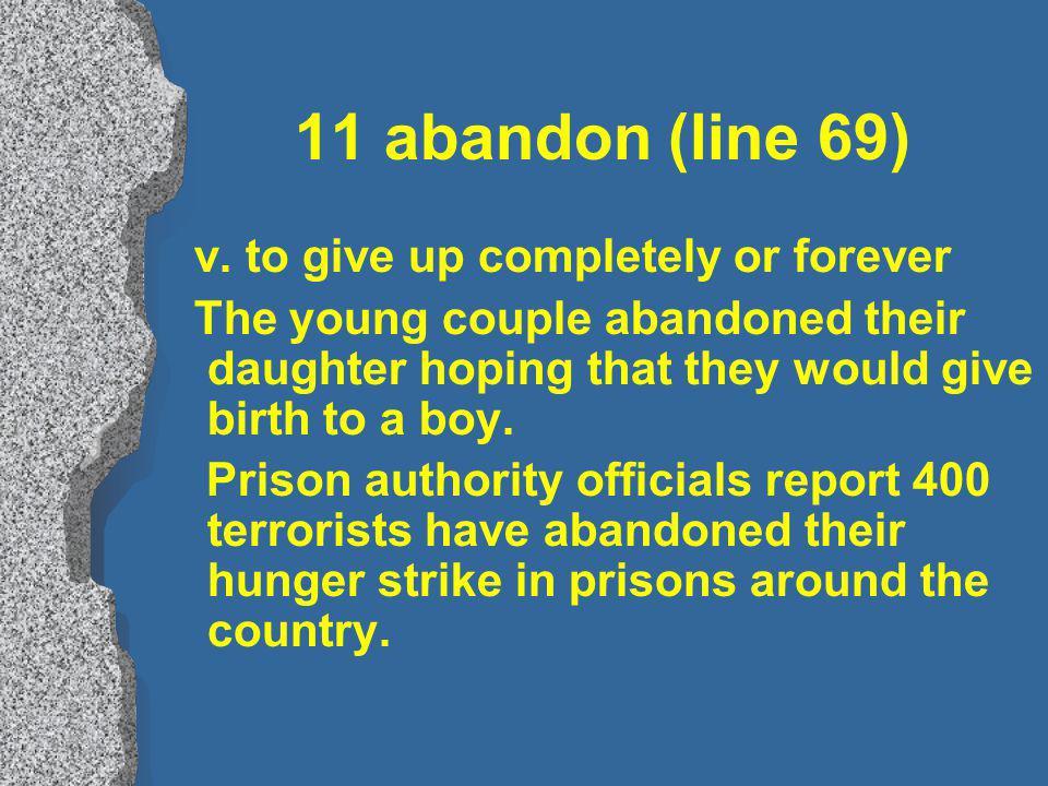 11 abandon (line 69) v.